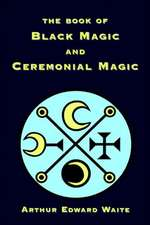 The Book of Black Magic and Ceremonial Magic:  The Secret History of British Financial Power