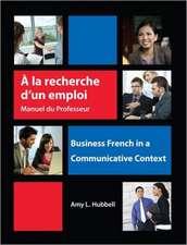 A la recherche d'un emploi: Instructor's Resource Manual: Business French in a Communicative Context