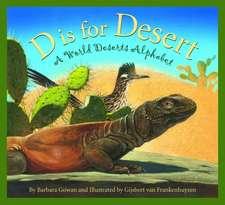 D Is for Desert:  A World Deserts Alphabet
