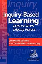 Inquiry-Based Learning:  Lessons from Library Power