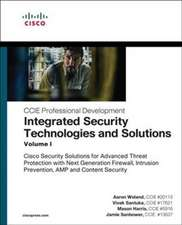 Integrated Security Technologies and Solutions - Volume I: Cisco Security Solutions for Advanced Threat Protection with Next Generation Firewall, Intr