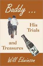 Buddy . . . His Trials and Treasures