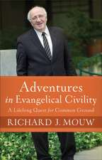 Adventures in Evangelical Civility:  A Lifelong Quest for Common Ground