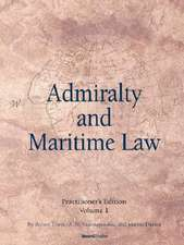 Admiralty and Maritime Law, Volume 1
