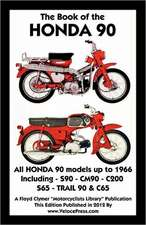 Book of the Honda 90 All Models Up to 1966 Including Trail