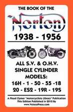 Book of the Norton 1938-1956 All S.V. & O.H.V. Single Cylinder Models