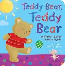 Teddy Bear, Teddy Bear:  And Other Favorite Nursery Rhymes