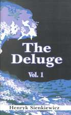 The Deluge, Volume I:  An Historical Novel of Poland, Sweden, and Russia