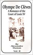 Olympe de Cleves, Volume II:  A Romance of the Court of Louis XV