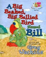 Big Beaked, Big Bellied Bird Named Bill, A