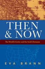 Then & Now: The World's Center & the Soul's Demesne