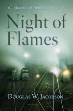 Night of Flames: A Novel of World War II