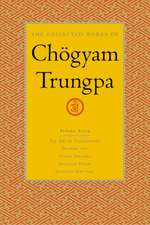 The Collected Works of Chogyam Trungpa, Volume 7:  The Art of Calligraphy (Excerpts)-Dharma Art-Visual Dharma (Excerpts)-Selected Poems-Selected Writin