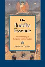 On Buddha Essence:  A Commentary on Rangjung Dorje's Treatise