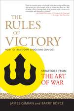 The Rules of Victory:  How to Transform Chaos and Conflict - Strategies from the Art of War