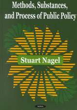 Methods, Substances & Process of Public Policy