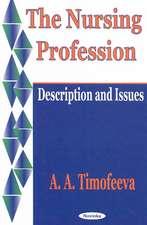 Nursing Profession: Description & Issues