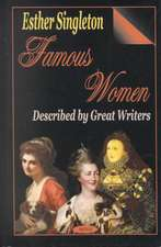Famous Women: Described by Great Writers