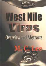 West Nile Virus: Overview & Abstracts