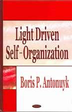 Light Driven Self-Organization
