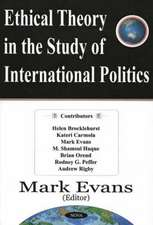 Ethical Theory in the Study of International Politics