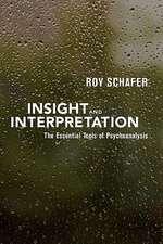 Insight and Interpretation:  The Essential Tools of Psychoanalysis