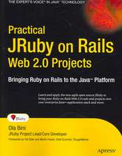 Practical JRuby on Rails Web 2.0 Projects: Bringing Ruby on Rails to Java