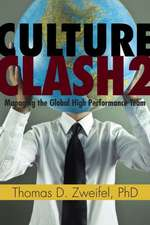 Culture Clash 2: Managing the Global High-Performance Team