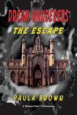 Dream Wanderers the Escape