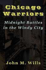 Chicago Warriors Midnight Battles in the Windy City:  A Competency-Based Staff Training Program First North American Edition (Library Science Series)
