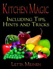 Kitchen Magic:  Including Tips, Hints and Tricks