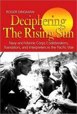 Deciphering the Rising Sun:  Navy and Marine Corps Codebreakers, Translators, and Interpreters in the Pacific War