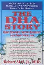 The DHA Story:  How Nature's Super Nutrient Can Save Your Life