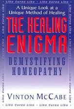 The Healing Enigma:  Demystifying Homeopathy