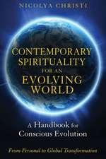 Contemporary Spirituality for an Evolving World: A Handbook for Conscious Evolution