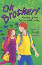 Oh Brother! Growing Up with a Special Needs Sibling