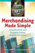 Merchandising Made Simple:  Using Standards and Dynamite Displays to Boost Circulation