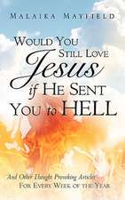 Would You Still Love Jesus If He Sent You to Hell
