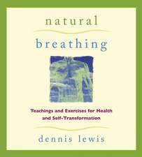 Natural Breathing:  Teachings and Exercises for Health and Self-Transformation