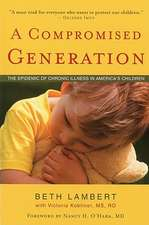 Compromised Generation: The Epidemic of Chronic Illness in America's Children