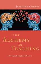 Alchemy of Teaching: The Transformation of Lives