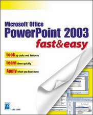 Microsoft Office Powerpoint 2003: Fast and Easy