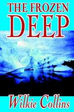 The Frozen Deep by Wilkie Collins, Fiction, Horror, Mystery & Detective