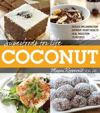 Superfoods for Life:  Reduce Inflammation, Improve Heart Health, Heal Digestion, 75 Recipes