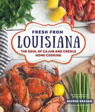 Fresh from Louisiana: The Soul of Cajun and Creole Home Cooking
