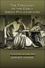 The Theology of the Early Greek Philosophers:  The Gifford Lectures, 1936