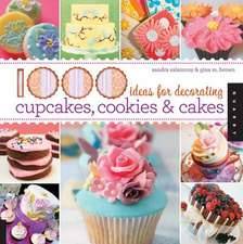 1000 Ideas for Decorating Cupcakes, Cookies & Cakes / Sandra Salamony & Gina M. Brown:  365 Days of Tips, Tricks, and Techniques for Unlocking Your Creative Spirit