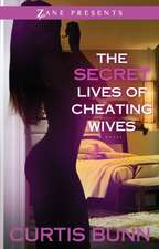 The Secret Lives Of Cheating Wives: A Novel
