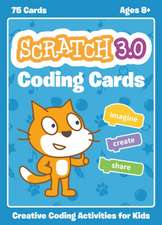 Official Scratch Coding Cards, The (scratch 3.0): Creative Coding Activities for Kids