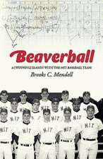 Beaverball:  A Winning Season with the M.I.T. Baseball Team